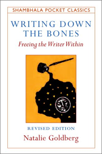 9781590303160: Writing Down the Bones: Freeing the Writer Within (Shambhala Pocket Classics)