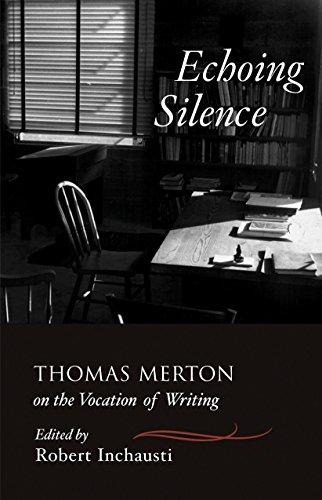 9781590303481: Echoing Silence: Thomas Merton on the Vocation of Writing