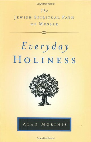 9781590303689: Everyday Holiness: The Jewish Spiritual Path of Mussar
