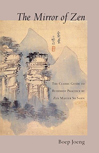 The Mirror of Zen: The Classic Guide to Buddhist Practice by Zen Master So Sahn: Boep Joeng