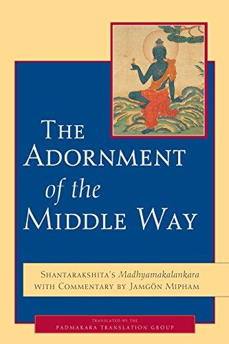 9781590304198: The Adornment of the Middle Way: Shantarakshita's Madhyamakalankara with Commentary by Jamgon Mipham