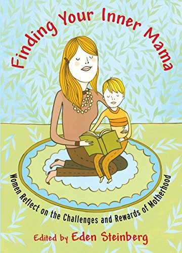 9781590304235: Finding Your Inner Mama: Women Reflect on the Challenges and Rewards of Motherhood