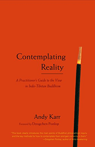 9781590304297: Contemplating Reality: A Practitioner's Guide to the View in Indo-Tibetan Buddhism