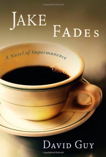 9781590304334: Jake Fades: A Novel of Impermanence