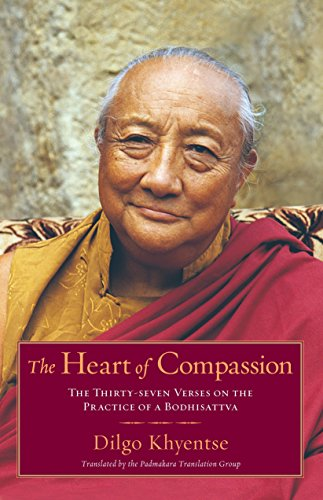 The Heart of Compassion: The Thirty-seven Verses on the Practice of a Bodhisattva (9781590304570) by Dilgo Khyentse