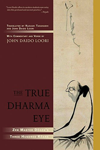 9781590304655: The True Dharma Eye: Zen Master Dogen's Three Hundred Koans