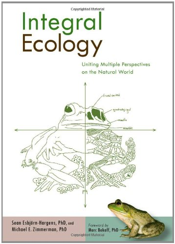 9781590304662: Integral Ecology: Uniting Multiple Perspectives on the Natural World (Integral Books)