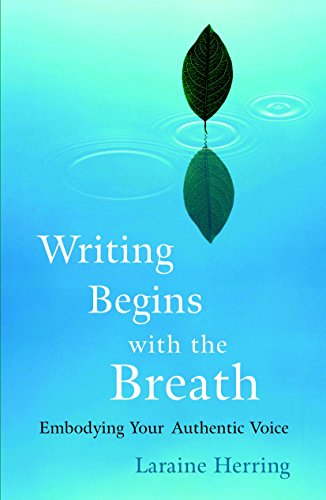 9781590304730: Writing Begins with the Breath: Embodying Your Authentic Voice