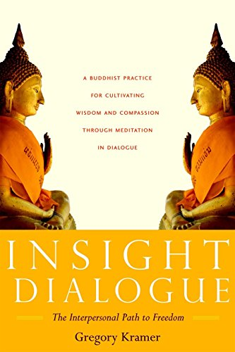Insight Dialogue: The Interpersonal Path to Freedom: Kramer, Gregory