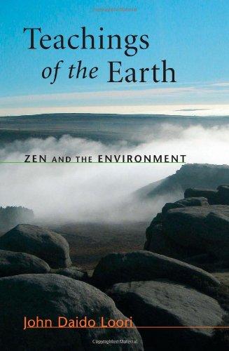 Teachings of the Earth: Zen and the: John Daido Loori