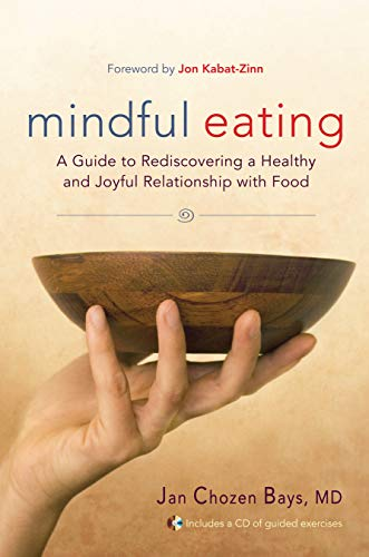 9781590305317: Mindful Eating: Free Yourself from Overeating and Other Unhealthy Relationships with Food(incluye CD)