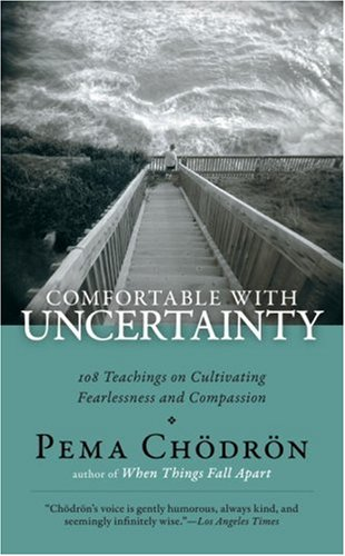 9781590305553: Comfortable with Uncertainty: 108 Teachings on Cultivating Fearlessness and Compassion
