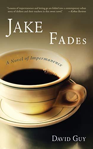 9781590305669: Jake Fades: A Novel of Impermanence