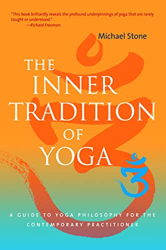 9781590305690: The Inner Tradition of Yoga: A Guide to Yoga Philosophy for the Contemporary Practitioner