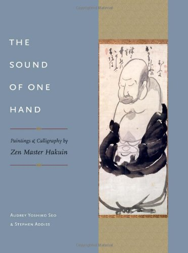 The Sound of One Hand: Paintings and Calligraphy by Zen Master Hakuin: Seo, Audrey Yoshiko, Addiss,...