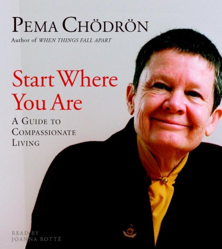 9781590305829: Start Where You are: A Guide to Compassionate Living