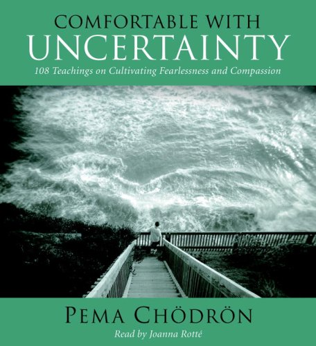 9781590305867: Comfortable with Uncertainty: 108 Teachings on Cultivating Fearlessness and Compassion