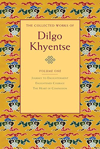 9781590305928: 1: The Collected Works of Dilgo Khyentse, Volume One: Journey to Enlightenment; Enlightened Courage; The Heart of Compassion