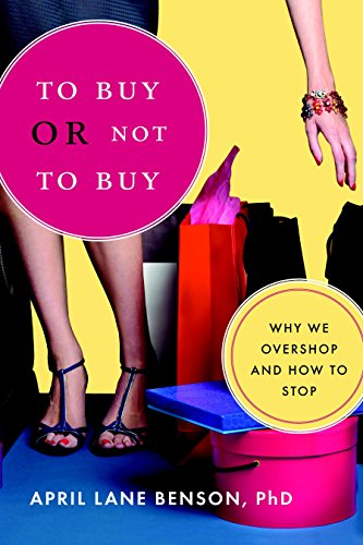 9781590305997: To Buy or Not to Buy: Why We Overshop and How to Stop