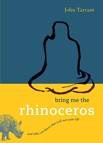 9781590306185: Bring Me the Rhinoceros: And Other Zen Koans That Will Save Your Life
