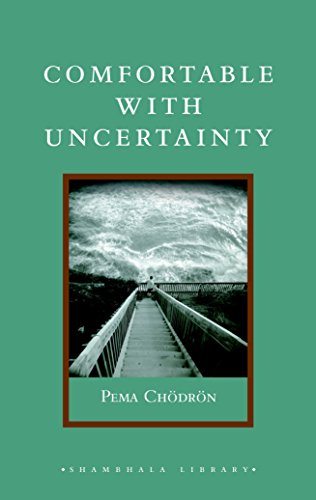 9781590306260: Comfortable with Uncertainty: 108 Teachings on Cultivating Fearlessness and Compassion (Shambhala Library)