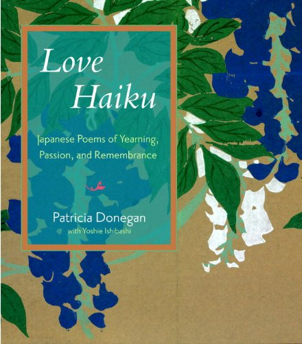 9781590306291: Love Haiku: Japanese Poems of Yearning, Passion, and Remembrance