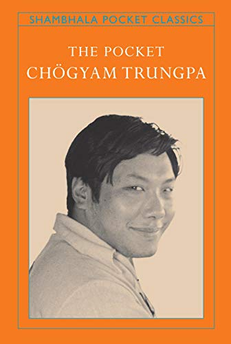 The Pocket Chögyam Trungpa (Shambhala Pocket Classics) (9781590306437) by Trungpa, Chogyam