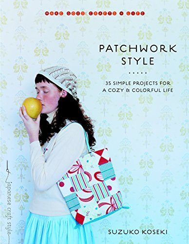 9781590306499: Patchwork Style: 35 Simple Projects for a Cozy and Colorful Life (Make Good: Crafts + Life)