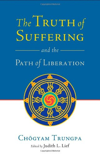 9781590306680: The Truth of Suffering and the Path of Liberation
