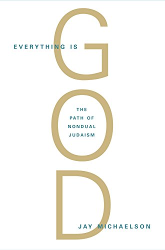 9781590306710: Everything Is God: The Radical Path of Nondual Judaism
