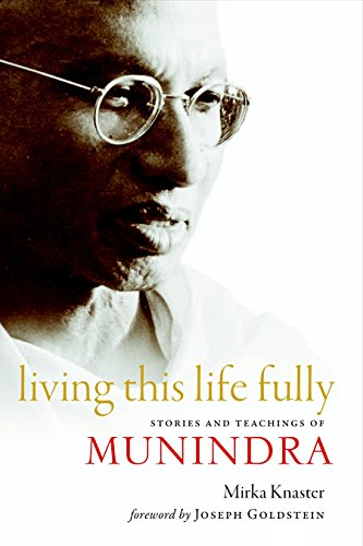 9781590306741: Living This Life Fully: Stories and Teachings of Munindra