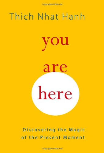 9781590306758: You Are Here: Discovering the Magic of the Present Moment