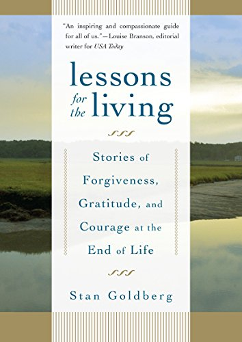 9781590306765: Lessons for the Living: Stories of Forgiveness, Gratitude, and Courage at the End of Life
