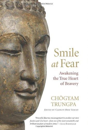 9781590306963: Smile at Fear: Awakening the True Heart of Bravery
