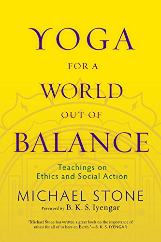 9781590307052: Yoga for a World Out of Balance: Teachings on Ethics and Social Action