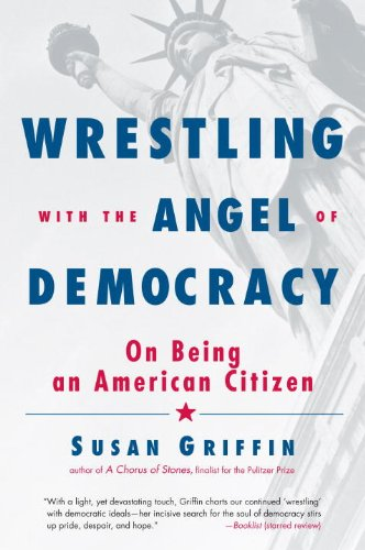 9781590307069: Wrestling with the Angel of Democracy: On Being an American Citizen