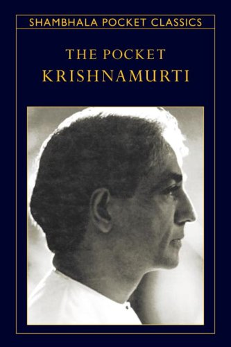 The Pocket Krishnamurti (Shambhala Pocket Classics) (9781590307106) by J. Krishnamurti