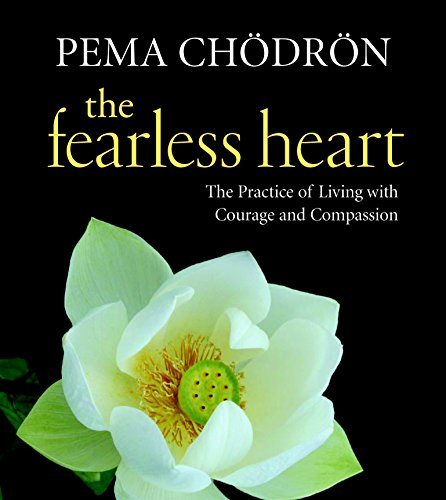 9781590307397: The Fearless Heart: The Practice of Living with Courage and Compassion