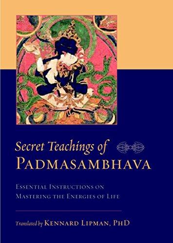 Secret Teachings of Padmasambhava: Essential Instructions on Mastering the Energies of Life (9781590307748) by Padmasambhava