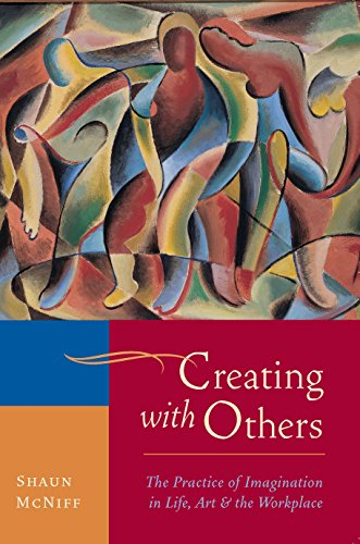 9781590307915: Creating with Others: The Practice of Imagination in Life, Art, and the Workplace