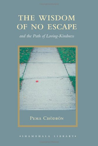 9781590307939: The Wisdom of No Escape: And the Path of Loving-Kindness (Shambhala Library)