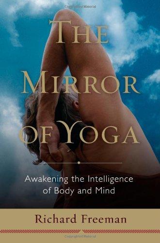 9781590307953: The Mirror of Yoga: Awakening the Intelligence of Body and Mind