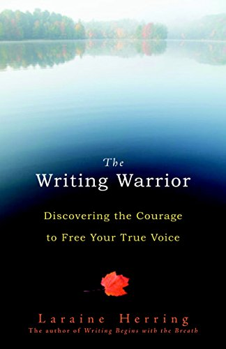 9781590307960: The Writing Warrior: Discovering the Courage to Free Your True Voice