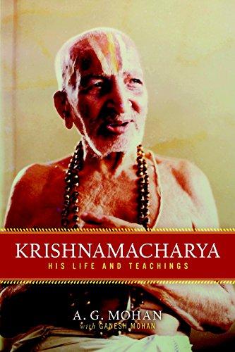 Krishnamacharya: His Life and Teachings: Ganesh Mohan, A.G.