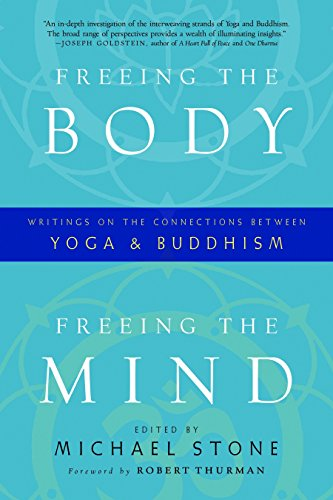 Freeing the Body, Freeing the Mind: Writings on the Connections between Yoga and Buddhism