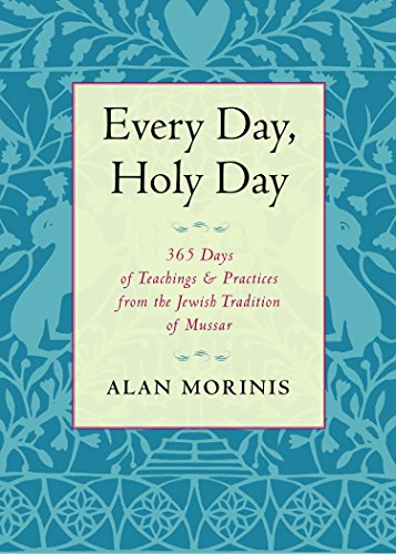 9781590308103: Every Day, Holy Day: 365 Days of Teachings and Practices from the Jewish Tradition of Mussar