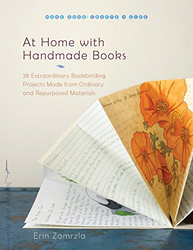 9781590308226: At Home with Handmade Books: 28 Extraordinary Bookbinding Projects Made from Ordinary and Repurposed Materials (Make Good Crafts & Life)
