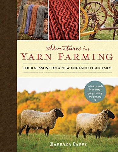 9781590308233: Adventures in Yarn Farming: Four Seasons on a New England Fiber Farm