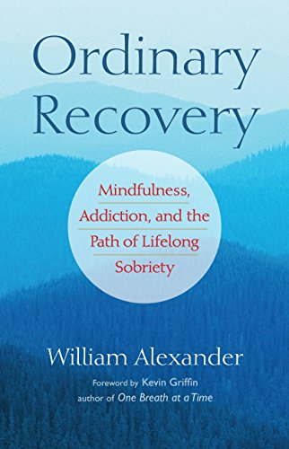 9781590308288: Ordinary Recovery: Mindfulness, Addiction, and the Path of Lifelong Sobriety
