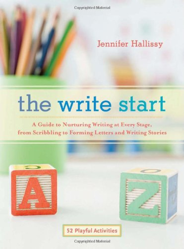 9781590308370: The Write Start: A Guide to Nurturing Writing at Every Stage, from Scribbling to Forming Letters and Writing Stories